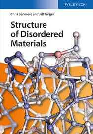 Structure of Disordered Materials by Chris Benmore