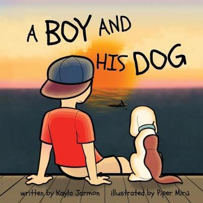 A Boy and His Dog by Kayla Jarmon