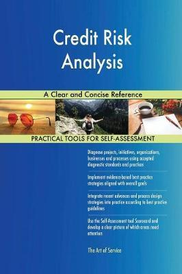 Credit Risk Analysis a Clear and Concise Reference by Gerardus Blokdyk