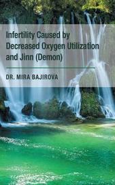 Infertility Caused by Decreased Oxygen Utilization and Jinn (Demon) by Dr Mira Bajirova