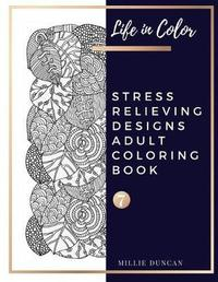 STRESS RELIEVING DESIGNS ADULT COLORING BOOK (Book 7) by Millie Duncan