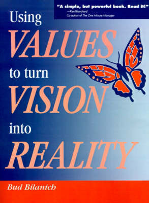 Using Values to Turn Vision Into Reality by Bud Bilanich image
