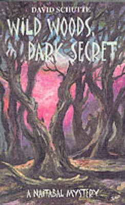Wild Woods, Dark Secret by David Schutte