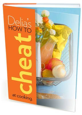 Delia's How to Cheat at Cooking by Delia Smith image