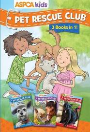 ASPCA Kids: Pet Rescue Club Collection: Books 1- 3 by Cathy Hapka