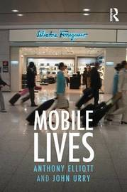 Mobile Lives by Anthony Elliott