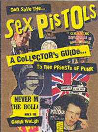 God Save The Sex Pistols by Gavin Walsh