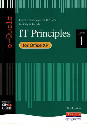 e-Quals Level 1 Office XP: IT Principles by Tina Lawton