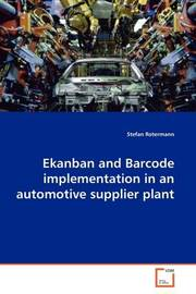 Ekanban and Barcode Implementation in an Automotive Supplier Plant by Stefan Rotermann image