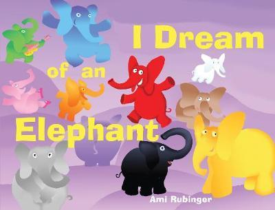 I Dream of an Elephant by Ami Rubinger image
