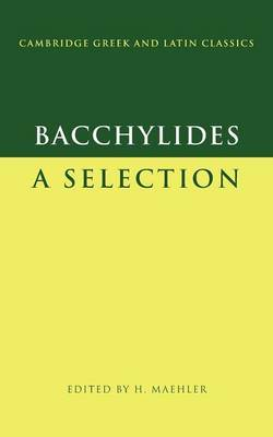Cambridge Greek and Latin Classics by Bacchylides