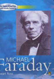 Scientists Who Made History: Michael Faraday by Stewart Ross image