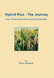 Hybrid Rice - The Journey by Robin Andrews
