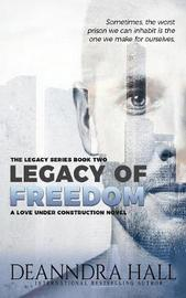 Legacy of Freedom by Deanndra Hall