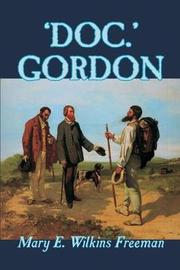 """Doc."" Gordon by Mary E.Wilkins Freeman"