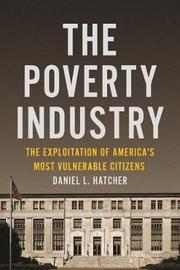 The Poverty Industry by Daniel L Hatcher