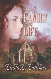 A Family for Life by Linda L. Lattimer image