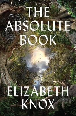 The Absolute Book by Elizabeth Knox image