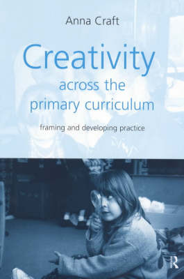 Creativity Across the Primary Curriculum by Anna Craft image