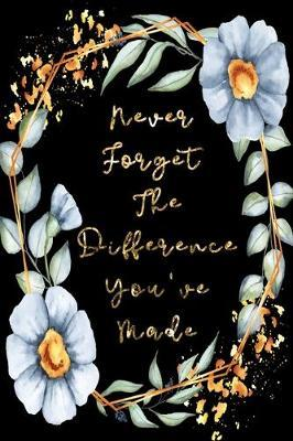 Never Forget The Difference You've Made by Paper Kate Publishing