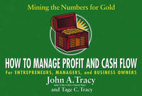 How to Manage Profit and Cash Flow: Mining the Numbers for Gold by John A Tracy image