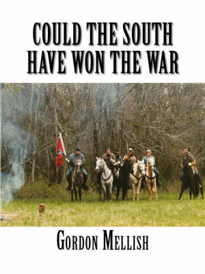 Could the South Have Won the War by Gordon Mellish image