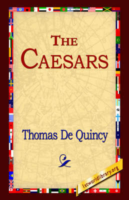 The Caesars by Thomas De Quincey
