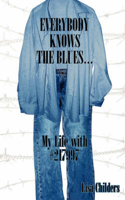 Everybody Knows the Blues. by Lisa Childers