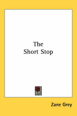 The Short Stop by Zane Grey