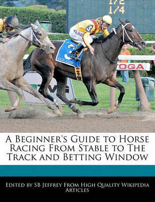 Beginners guide to horse racing australia betting desplanques bettinger employment