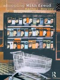 Shopping with Freud by Rachel Bowlby