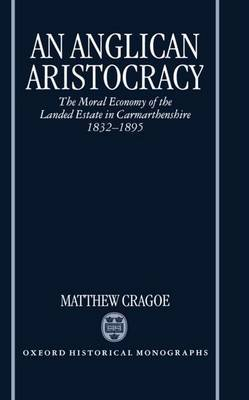 An Anglican Aristocracy by Matthew Cragoe image