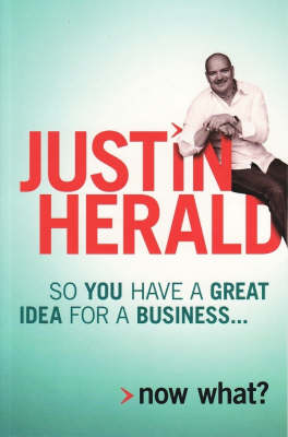 So You Have a Great Idea for a Business...: Now What? by Justin Herald image