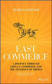 East-commerce - a Journey Through China E-Commerce and the Internet of Things by Marco Gervasi