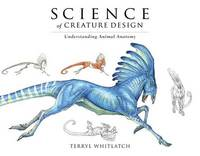 Science of Creature Design by Terryl Whitlatch