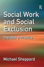 Social Work and Social Exclusion by Michael Sheppard image