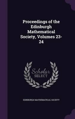 Proceedings of the Edinburgh Mathematical Society, Volumes 23-24