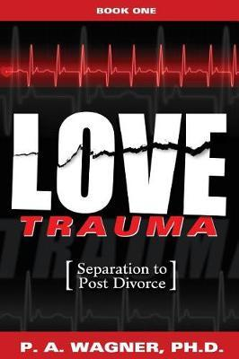 Love Trauma by Dr Paul a Wagner image