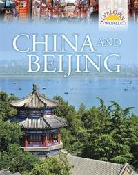 Developing World: China and Beijing by Philip Steele