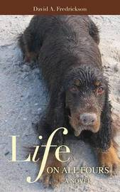 Life on All Fours by David a Fredrickson