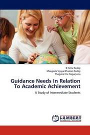 Guidance Needs in Relation to Academic Achievement by B.Yella Reddy