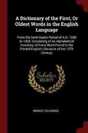 A Dictionary of the First, or Oldest Words in the English Language by Herbert Coleridge image