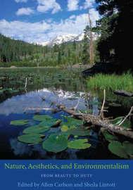 Nature, Aesthetics, and Environmentalism