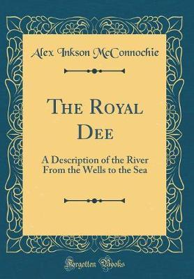 The Royal Dee by Alex Inkson McConnochie