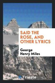 Said the Rose, and Other Lyrics by George Henry Miles image