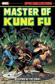 Master Of Kung Fu Epic Collection: Weapon Of The Soul by Steve Englehart
