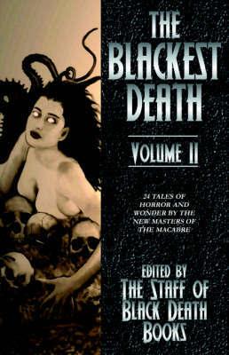 The Blackest Death Volume II