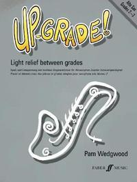 Up-Grade! Alto Sax Grades 2-3 by Pam Wedgwood