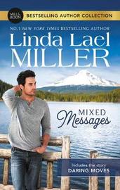 Mixed Messages/Daring Moves by Linda Lael Miller