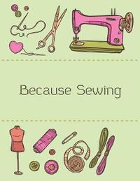 Because Sewing by Beautiful Useful Journal
